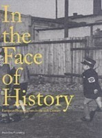 In the Face of History European Photographers in the Twentieth Century