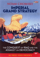Imperial Grand Strategy The Conquest of Iraq and the Assault on Democracy