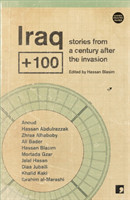 Iraq+100 Stories from a Century After the Invasion