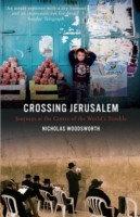 Crossing Jerusalem - Journeys at the Centre of the  World's Trouble