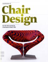 Landmarks of Chair Design An All-new Survey by Charlotte and Peter Fiell
