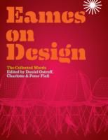 Eames on Design The Collected Words