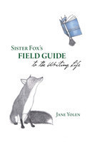 Sister Fox's Field Guide to the Writing Life