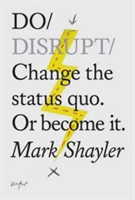Do Disrupt Change the Status Quo or Become it