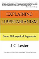 Explaining Libertarianism: Some Philosophical Arguments