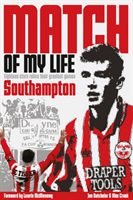 Southampton Match of My Life Eighteen Saints Relive Their Greatest Games