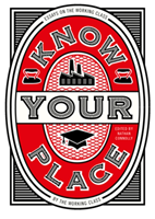 Know Your Place Essays on the Working Class by the Working Class