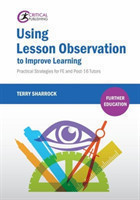 Using Lesson Observation to Improve Learning Practical Strategies for FE and Post-16 Tutors