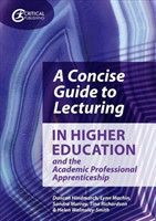 Concise Guide to Lecturing in Higher Education and the Academic Professional Apprenticeship