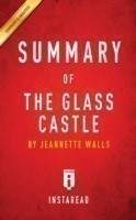 Summary of the Glass Castle By Jeannette Walls Includes Analysis