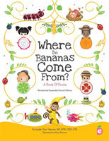 Where Do Bananas Come From? A Book of Fruits