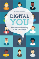 Digital You Real Personal Branding in the Virtual Age