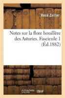 Notes Sur La Flore Houill�re Des Asturies, Par M. R. Zeiller. Fascicule 1
