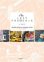 The Lazy Frenchie in NYC Lifestyle Guide for Instagram Lovers