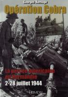 Operation Cobra La Percee Americaine En Normandie (2-22 Juillet 1944)