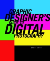 Graphic Designer's Guide to Digital Photography