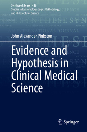 Evidence and Hypothesis in Clinical Medical Science