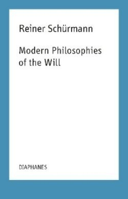 Modern Philosophies of the Will