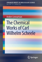 The Chemical Works of Carl Wilhelm Scheele