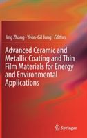 Advanced Ceramic and Metallic Coating and Thin Film Materials for Energy and Environmental Applications