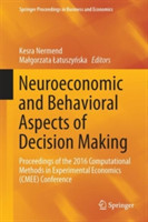 Neuroeconomic and Behavioral Aspects of Decision Making Proceedings of the 2016 Computational Methods in Experimental Economics (CMEE) Conference