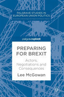Preparing for Brexit Actors, Negotiations and Consequences