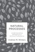 Natural Processes Understanding Metaphysics Without Substance