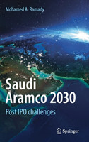Saudi Aramco 2030 Post IPO challenges