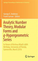 Analytic Number Theory, Modular Forms and q-Hypergeometric Series In Honor of Krishna Alladi's 60th Birthday, University of Florida, Gainesville, March 2016