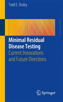 Minimal Residual Disease Testing Current Innovations and Future Directions