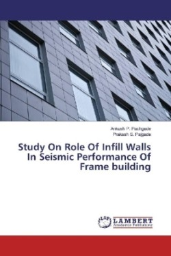 Study On Role Of Infill Walls In Seismic Performance Of Frame building