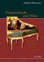 Harpsichords and More Harpsichords - Spinets - Clavichords - Virginals