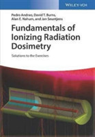 Fundamentals of Ionizing Radiation Dosimetry Solutions to the Exercises