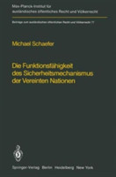 Die Funktionsfahigkeit des Sicherheitsmechanismus der Vereinten Nationen / The Functional Effectiveness of the Security Mechanisms of the United Nations