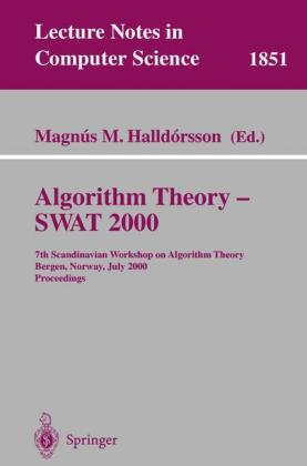 Algorithm Theory - SWAT 2000 7th Scandinavian Workshop on Algorithm Theory Bergen, Norway, July 5-7, 2000 Proceedings