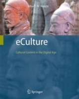 eCulture Cultural Content in the Digital Age