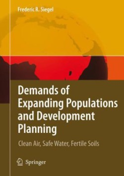 Demands of Expanding Populations and Development Planning Clean Air, Safe Water, Fertile Soils