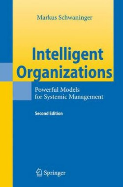Intelligent Organizations Powerful Models for Systemic Management
