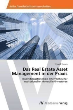 Das Real Estate Asset Management in Der Praxis