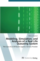Modeling, Simulation, and Analysis of a Real Life Queueing System
