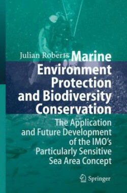 Marine Environment Protection and Biodiversity Conservation The Application and Future Development of the IMO's Particularly Sensitive Sea Area Concept