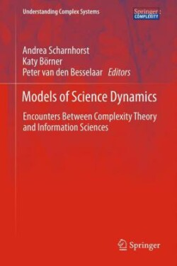 Models of Science Dynamics Encounters Between Complexity Theory and Information Sciences