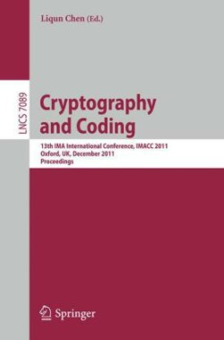 Cryptography and Coding 13th IMA International Conference, IMACC 2011, Oxford, UK, December 2011, Proceedings