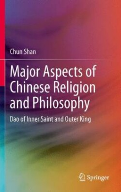 Major Aspects of Chinese Religion and Philosophy Dao of Inner Saint and Outer King