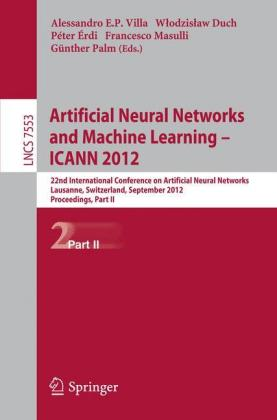 Artificial Neural Networks and Machine Learning -- ICANN 2012 22nd International Conference on Artificial Neural Networks, Lausanne, Switzerland, September 11-14, 2012, Proceedings, Part II