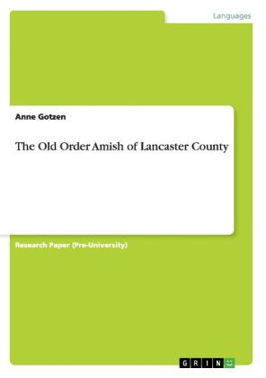 The The Old Order Amish of Lancaster County