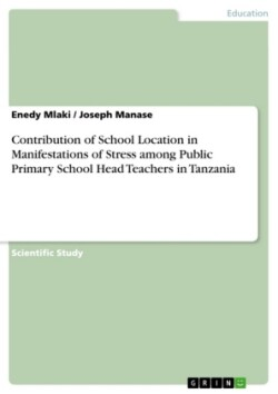 Contribution of School Location in Manifestations of Stress among Public Primary School Head Teachers in Tanzania