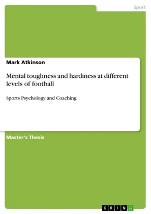 Mental Toughness and Hardiness at Different Levels of Football