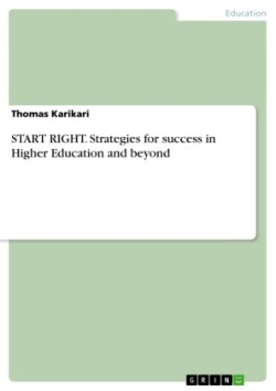 START RIGHT. Strategies for success in Higher Education and beyond