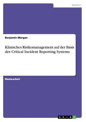 Klinisches Risikomanagement auf der Basis des Critical Incident Reporting Systems